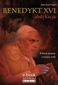 Benedykt XVI. Abdykacja. Wydanie II