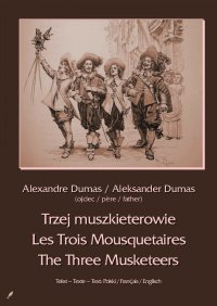 Trzej muszkieterowie. Les Trois Mousquetaires. The Three Musketeers