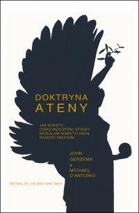 Doktryna Ateny Jak kobiety (oraz mężczyźni, którzy myślą jak kobiety) będą rządzić światem. - John Gerzema - ebook