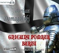 Gniewny pomruk burzy - Dariusz Domagalski - audiobook