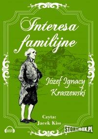 Interesa familijne - Józef Ignacy Kraszewski - audiobook