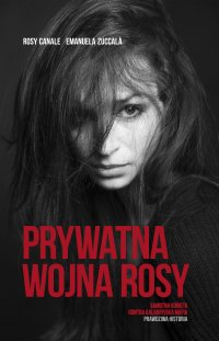 Prywatna wojna Rosy - Rosy Canale - ebook