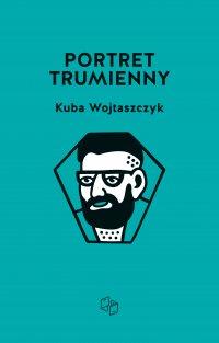 Portret trumienny - Kuba Wojtaszczyk - ebook