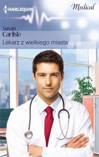 Lekarz z wielkiego miasta - Susan Carlisle - ebook
