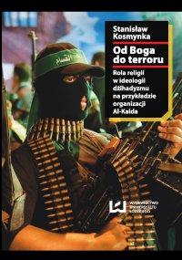 Od Boga do terroru. Rola religii w ideologii dżihadyzmu na przykładzie organizacji Al-Kaida