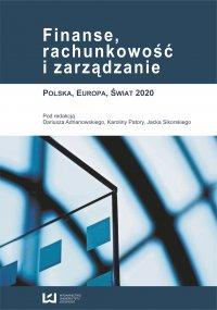 Finanse, rachunkowość i zarządzanie. Polska, Europa, Świat 2020 - Dariusz Adrianowski - ebook