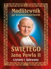 Modlitewnik za wstawiennictwem świętego Jana Pawła II czytany i śpiewany - Opracowanie zbiorowe - audiobook