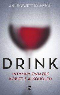Drink. Intymny romans kobiet z alkoholem