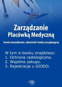 Zarządzanie Placówką Medyczną. Serwis menedżerów, właścicieli i kadry zarządzającej. Wydanie kwiecień 2014 r.
