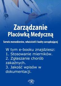 Zarządzanie Placówką Medyczną. Serwis menedżerów, właścicieli i kadry zarządzającej. Wydanie czerwiec 2014 r.