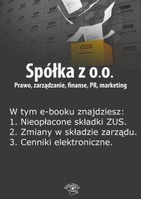Spółka z o.o. Prawo, zarządzanie, finanse, PR, marketing. Wydanie marzec 2014 r.