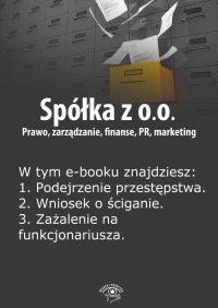 Spółka z o.o. Prawo, zarządzanie, finanse, PR, marketing. Wydanie specjalne kwiecień-czerwiec 2014 r.