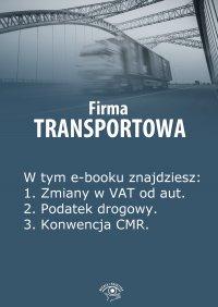 Firma transportowa. Wydanie marzec 2014 r.