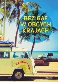 Bez gaf w obcych krajach - Kazimierz Cap - ebook
