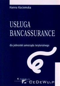 Rozdział 2. Usługa bancassurance jako metoda kompleksowego rozwiązywania problemów finansowych JST