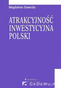 Atrakcyjność inwestycyjna Polski. Rozdział 4. Warunki i motywy podejmowania działalności przez inwestorów zagranicznych na polskim rynku - Magdalena Stawicka - ebook