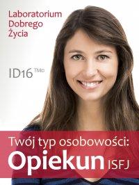 Twój typ osobowości: Opiekun (ISFJ) - Opracowanie zbiorowe - ebook