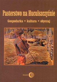 Pasterstwo na Huculszczyźnie. Gospodarka - Kultura - Obyczaj - Opracowanie zbiorowe - ebook