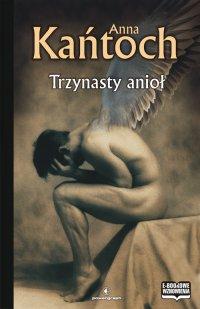 Trzynasty anioł - Anna Kańtoch - ebook