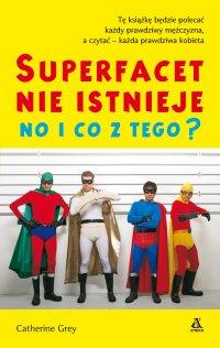 Super facet nie istnieje no i co z tego? - Catherine Grey - ebook