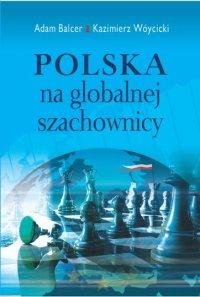 Polska na globalnej szachownicy - Adam Balcer - ebook