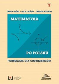 Matematyka po polsku. Podręcznik dla cudzoziemców - Danuta Wróbel - ebook