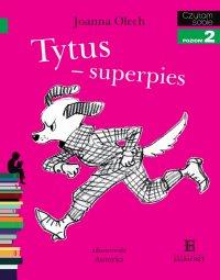 Tytus - superpies. Czytam sobie - poziom 2