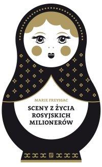 Sceny z życia rosyjskich milionerów. Zapiski francuskiej guwernantki