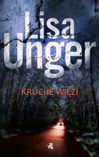 Kruche więzi - Lisa Unger - ebook