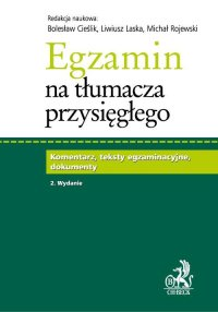 Egzamin na tłumacza przysięgłego. Komentarz, teksty egzaminacyjne, dokumenty - Bolesław Cieślik - ebook
