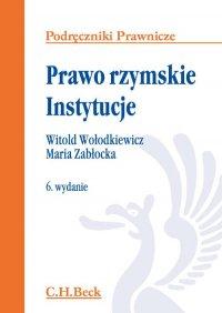 Prawo rzymskie. Instytucje. Wydanie 6 - Witold Wołodkiewicz - ebook