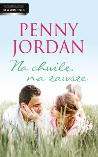 Na chwilę, na zawsze - Penny Jordan - ebook