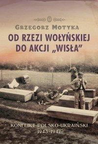 """Od rzezi wołyńskiej do akcji """"Wisła"""""""