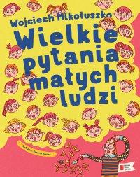 Wielkie pytania małych ludzi - Wojciech Mikołuszko - ebook