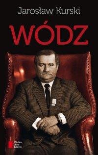 Wódz - Jarosław Kurski - ebook