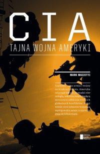CIA. Tajna wojna Ameryki