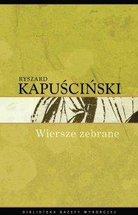Wiersze zebrane - Ryszard Kapuściński - ebook