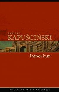 Imperium - Ryszard Kapuściński - ebook