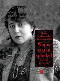 Wojnę szatan spłodził. Zapiski 1939–1945 - Rafał Podraza - ebook