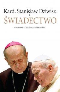 Świadectwo - kard. Stanisław Dziwisz - ebook