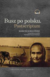 Busz po polsku. Postscriptum - Ryszard Kapuściński - audiobook