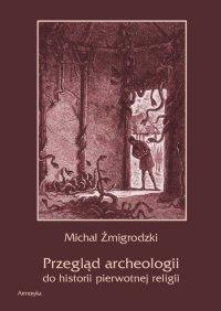 Przegląd archeologii do historii pierwotnej religii - Michał Żmigrodzki - ebook