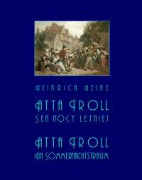 Atta Troll. Sen nocy letniej. Atta Troll. Ein Sommernachtstraum - Heinrich Heine - ebook