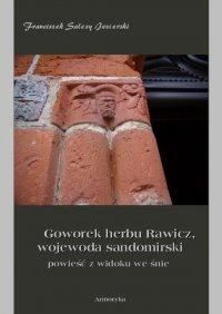 Goworek herbu Rawicz, wojewoda sandomierski powieść z widoku we śnie