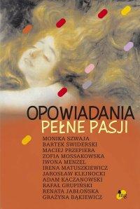 Opowiadania pełne pasji - Monika Szwaja - ebook