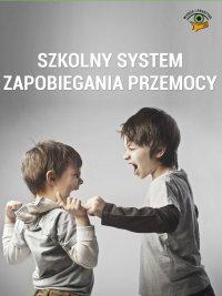 Szkolny system zapobiegania przemocy - Marzenna Czarnocka - ebook