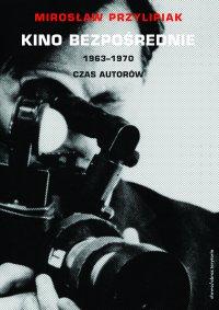 Kino bezpośrednie. Tom II. 1963–1970