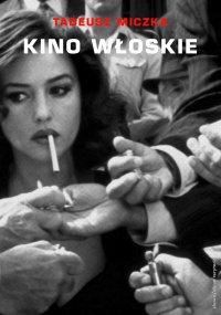 Kino włoskie - Tadeusz Miczka - ebook