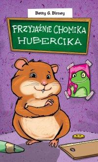 Przyjaźnie chomika Hubercika