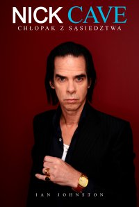 Nick Cave. Chłopak z sąsiedztwa - Mr Ian Johnston - ebook